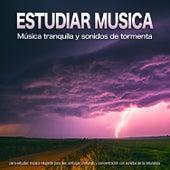 Estudiar musica: Música tranquila y sonidos de tormenta para estudiar, música relajante para leer, enfoque profundo y concentración con sonidos de la naturaleza de Musica para Concentrarse