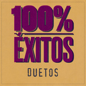 100% Éxitos - Duetos von Various Artists