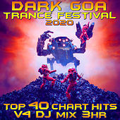 Dark Goa Trance Festival 2020 Top 40 Chart Hits, Vol. 4 DJ Mix 3Hr by Goa Doc