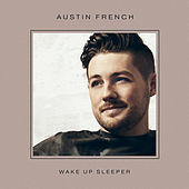 Wake Up Sleeper by Austin French