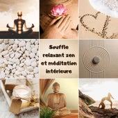 Souffle relaxant zen et méditation intérieure: L'harmonie des sens de Multi Interprètes