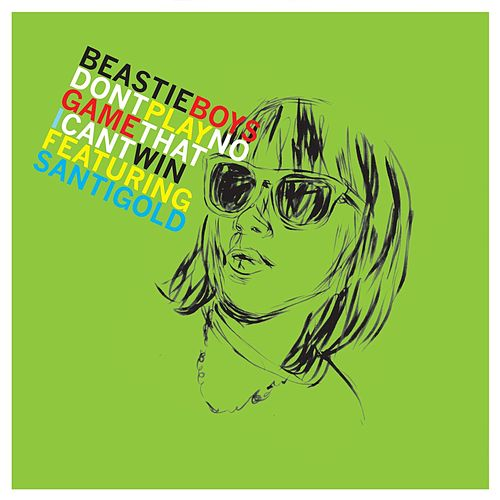 Don't Play No Game That I Can't Win (Remix EP) [feat. Santigold] von Beastie Boys