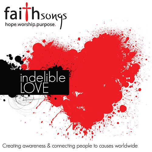 Faithsongs: Indelible Love by Various Artists