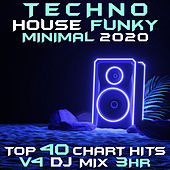 Techno House Funky Minimal 2020 Top 40 Chart Hits, Vol. 4 DJ Mix 3Hr by Goa Doc
