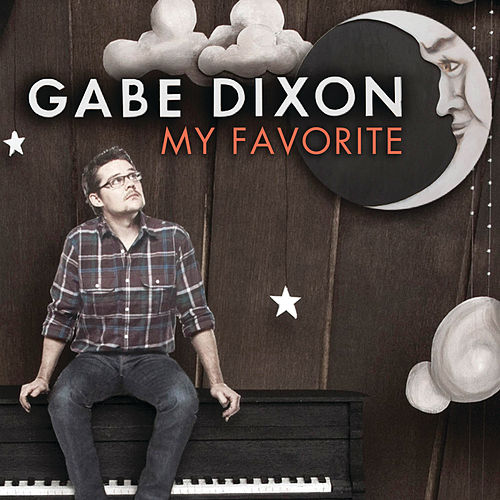 My Favorite - EP by Gabe Dixon