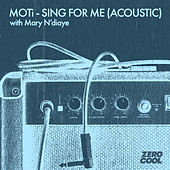 Sing For Me (with Mary N'diaye)(Acoustic Version) de MOTi
