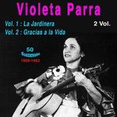 Violeta Parra (2 Vol.) (Vol. 1 : La Jardinera / Vol. 2 : Gracias a la vida) de Violeta Parra