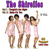 The Shireless (Tonight's The Night - Baby it's You) by The Shirelles