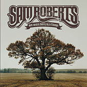 We Were Born In A Flame by Sam Roberts