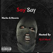Say Say by Dj Lil Mark