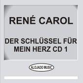 Der Schlüssel für mein Herz CD1 by René Carol
