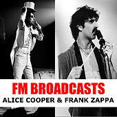 FM Broadcasts Alice Cooper & Frank Zappa by Alice Cooper