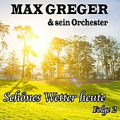 Schönes Wetter heute, Folge 2 de Max Greger