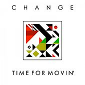 Time for Movin' by Change