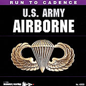 Run To Cadence With The U.S. Army Airborne by U.S. Army Airborne