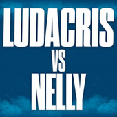 Ludacris vs. Nelly de Various Artists