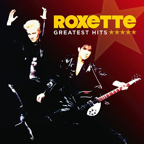 Greatest Hits by Roxette