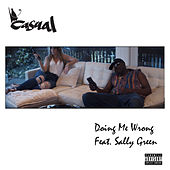 Doing Me Wrong (feat. Sally Green) by Casual