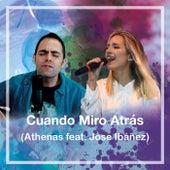 Cuando Miro Atrás (feat. Jose Ibáñez) de Athenas