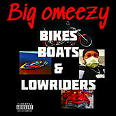 Bikes, Boats & LowRiders by Big Omeezy