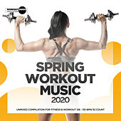 Spring Workout Music 2020: Unmixed Compilation for Fitness & Workout 128 - 135 bpm/32 Count fra Various Artists