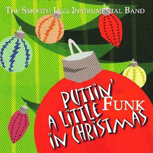 Puttin' A Little Funk In Christmas by The Smooth Jazz Instrumental Band