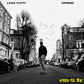 Used To Be (feat. Damaged) von Loner Scotty