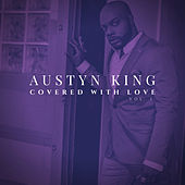 Covered with Love, Vol. 1 by Austyn King