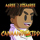 Agree 2 Disagree von CanaanTheKidd