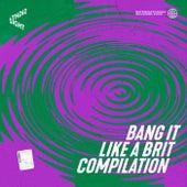 Bang It Like A Brit de Various Artists