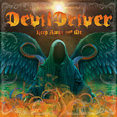 Keep Away From Me von DevilDriver