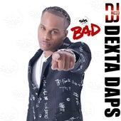 Bad by Dexta Daps