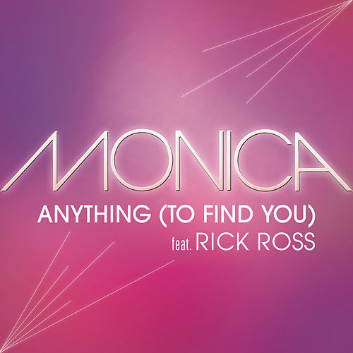 Anything (To Find You) by Monica