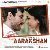 Aarakshan (Original Motion Picture Soundtrack) by Shankar-Ehsaan-Loy