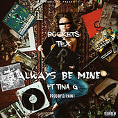 Always Be Mine de Pockets & Tex