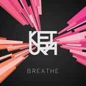 Breathe by Ketura