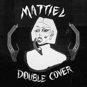 Double Cover by Mattiel