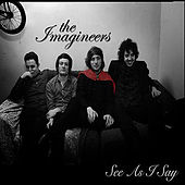See As I Say by The Imagineers