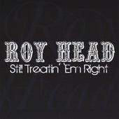 Still Treatin' 'Em Right by Roy Head