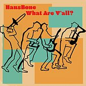 What Are Y'all? van Hausbone