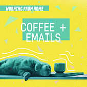 Coffee + Emails | Working From Home by Brian Flores