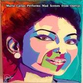 Maria Callas Performs Mad Scenes from Operas van Maria Callas