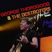 Live at Montreux 2013 von George Thorogood