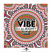 Catch Your Vibe by DJ Almighty