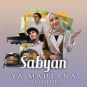 Ya Maulana (2020 Remaster) by Sabyan
