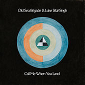 Call Me When You Land by Old Sea Brigade