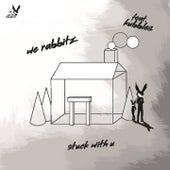 Stuck with U (Remix) von We Rabbitz