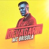 Devagarin de Mc Brisola