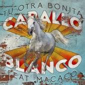 Caballo Blanco (feat. Macaco) de Tu Otra Bonita