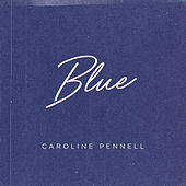 Blue by Caroline Pennell
